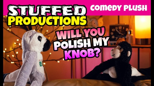 Polish My Knob – Plush Comedy Short By Stuffed Productions